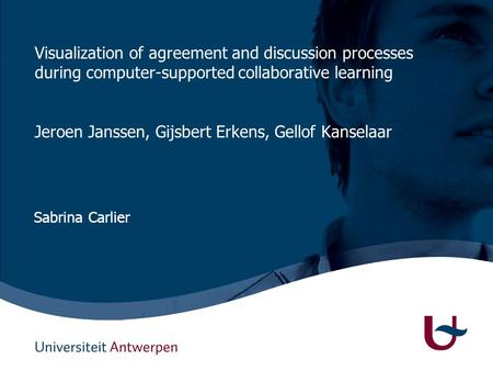 Master in de Meertalige Professionele Communicatie Visualization of agreement and discussion processes during computer-supported collaborative learning.