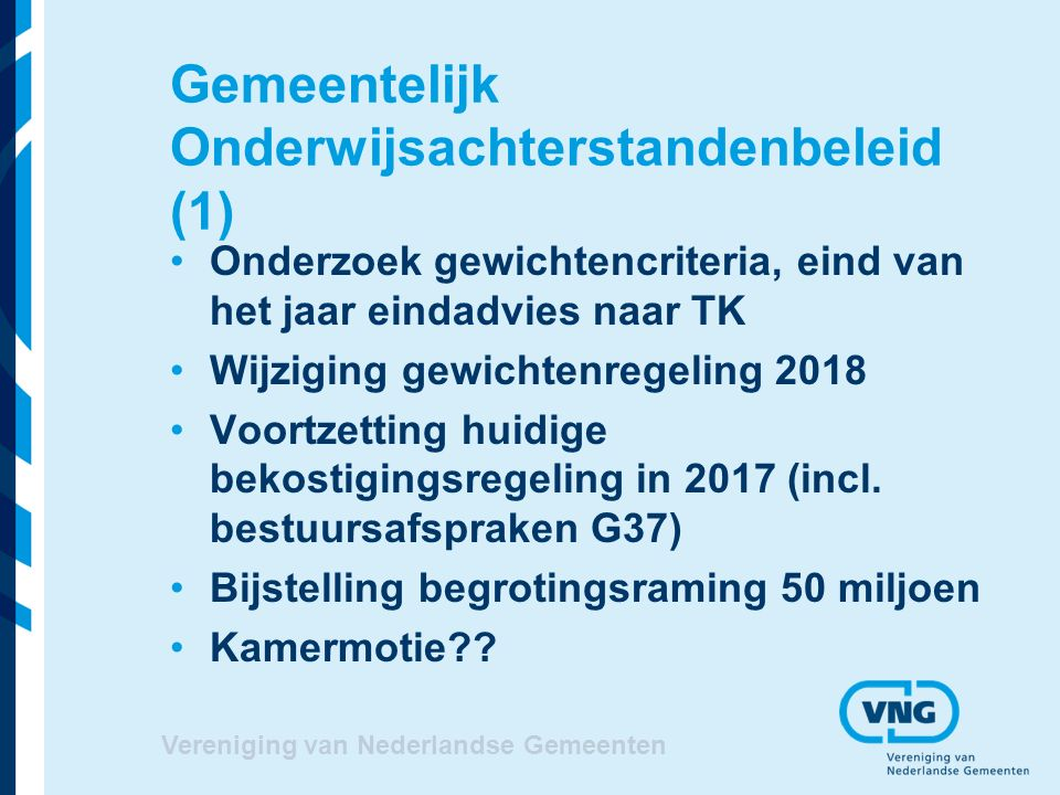 Gemeentelijk onderwijsachterstandenbeleid (2) Effecten VVE Pre Cool (Kohnstamm) Startgroepen (Universiteit Twente en Oberon) Effectiviteit G37 (Regioplan) Invloed VVE op schoolrijpheid (CPB) Vereniging van Nederlandse Gemeenten