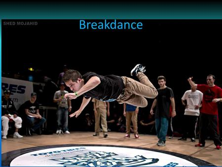 Breakdance. inleiding Hoe is breakdance ontstaan Wat is breakdance Battles Dansscholen Filmpje Workshop breakdance Quiz Vragen.