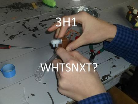 3H1 WHTSNXT?. Groep 1