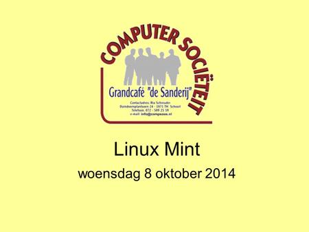 Linux Mint woensdag 8 oktober 2014. Linux Mint Wat is Linux Mint ?
