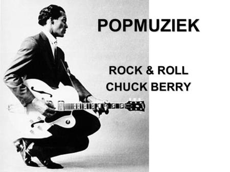POPMUZIEK ROCK & ROLL CHUCK BERRY.