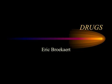DRUGS Eric Broekaert.