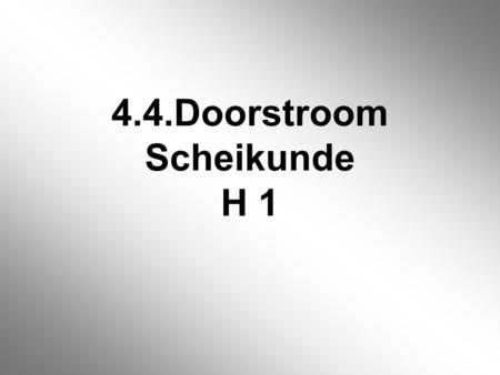 4.4.Doorstroom Scheikunde H 1