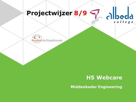 Projectwijzer 8/9 H5 Webcare Middenkader Engineering.