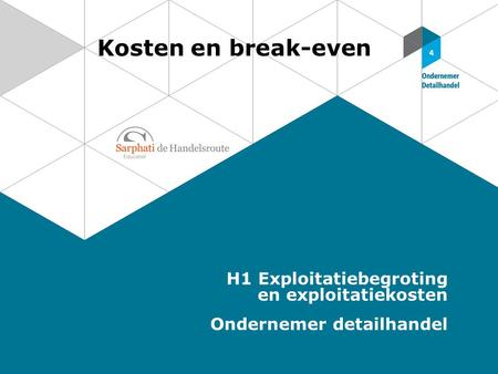 Kosten en break-even H1 Exploitatiebegroting en exploitatiekosten