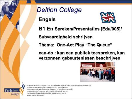 "Deltion College Engels B1 En Spreken/Presentaties [Edu/005]/ Subvaardigheid schrijven Thema: One-Act Play ""The Queue"" can-do : kan een publiek toespreken,"
