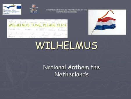 WILHELMUS National Anthem the Netherlands WILHELMUS TUNE, PLEASE CLICK.