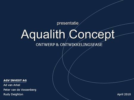Aqualith Concept presentatie ONTWERP & ONTWIKKELINGSFASE AGV INVEST AG