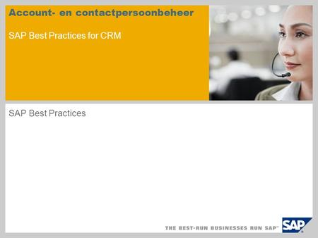 Account- en contactpersoonbeheer SAP Best Practices for CRM SAP Best Practices.