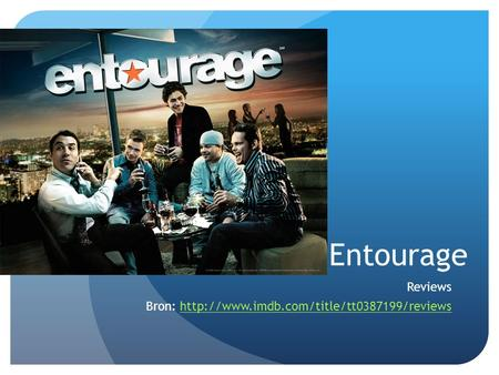 Entourage Reviews Bron: