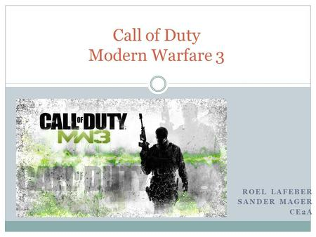 ROEL LAFEBER SANDER MAGER CE2A Call of Duty Modern Warfare 3.