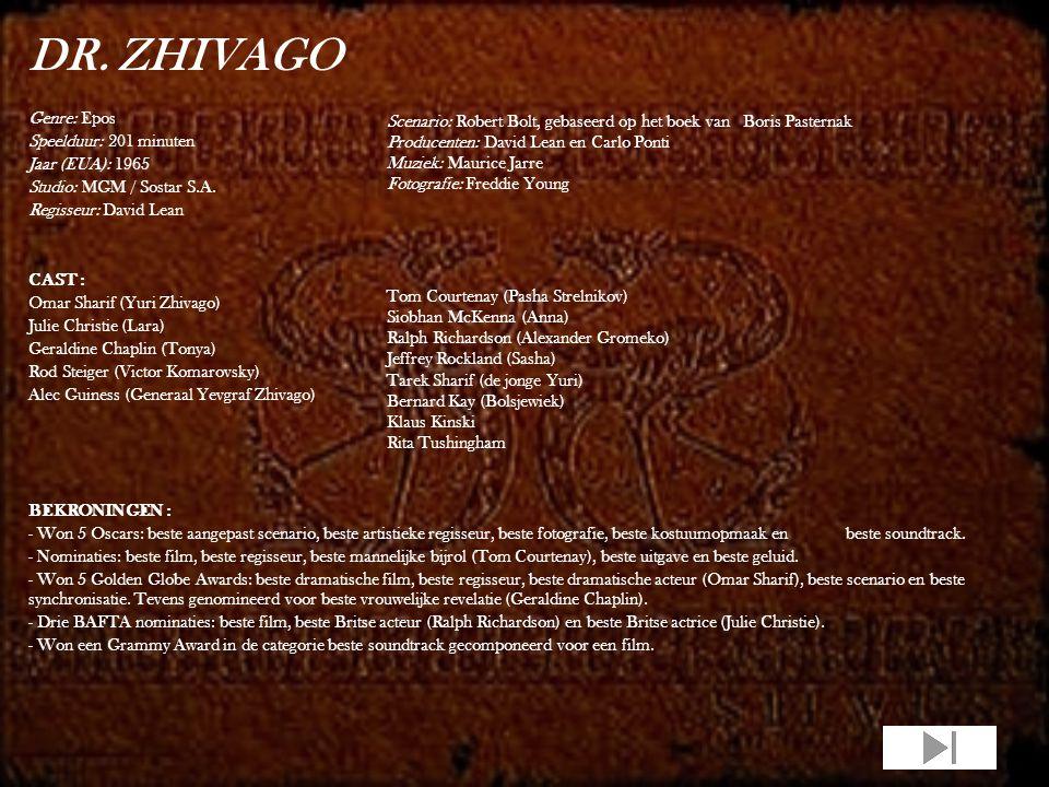 DR.ZHIVAGO Genre: Epos Speelduur: 201 minuten Jaar (EUA): 1965 Studio: MGM / Sostar S.A.