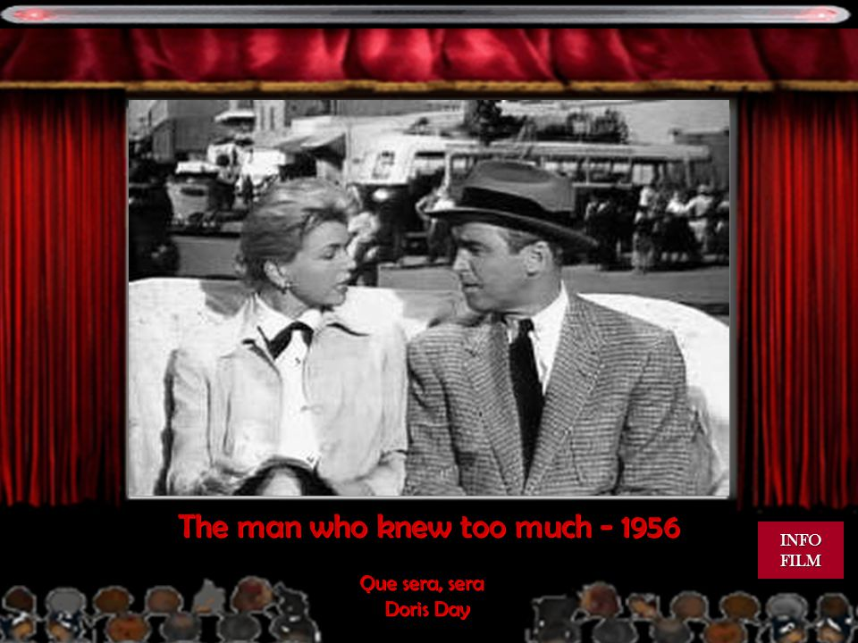 The man who knew too much - 1956 Que sera, sera Doris Day Que sera, sera Doris Day INFO FILM