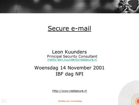 NedSecure Consulting Secure  Leon Kuunders Principal Security Consultant  Woensdag.