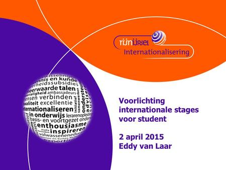 Voorlichting internationale stages voor student 2 april 2015 Eddy van Laar.