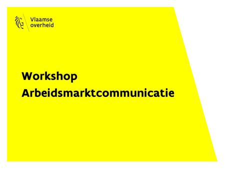 Workshop Arbeidsmarktcommunicatie