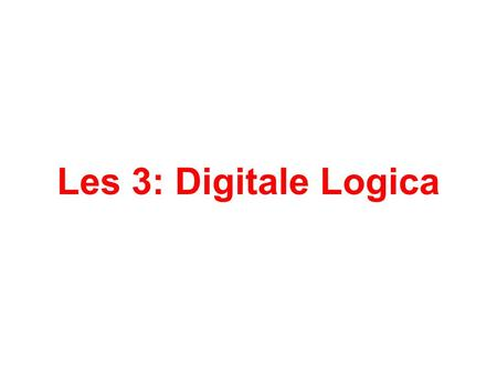 Les 3: Digitale Logica.