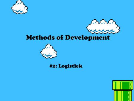 Methods of Development #2: Logistiek. Conceptfase Pre-productiefase Productiefase Post-productiefase.