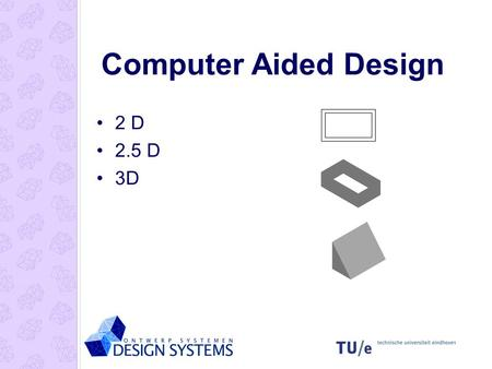 Computer Aided Design 2 D 2.5 D 3D.