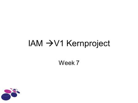 IAM  V1 Kernproject Week 7. IAM - HvA Programm Case team Anneton 2 einddeliverables De begroting.