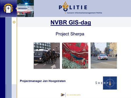 NVBR GIS-dag Projectmanager Jan Hoogstraten Project Sherpa.