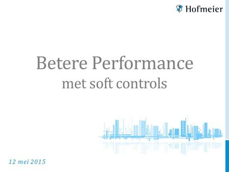 Betere Performance met soft controls