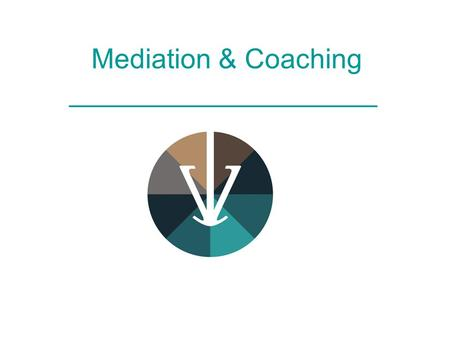 Mediation & Coaching ____________________. MEDIATION ____________________ Mediation is conflictbemiddeling : *partijen bepalen zelf de oplossing * mediator.