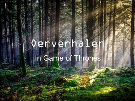 Oerverhalen In Game of Thrones.