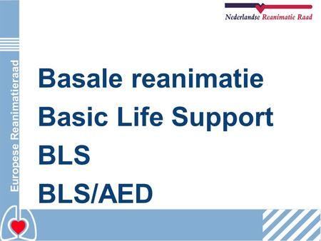 Basale reanimatie Basic Life Support BLS BLS/AED