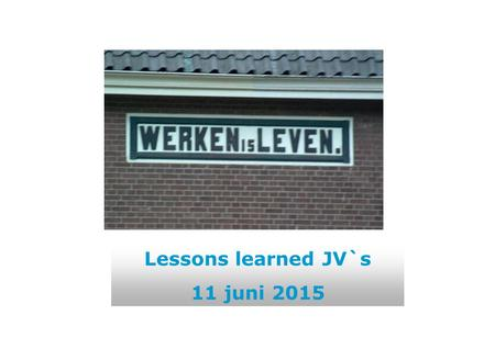 Lessons learned JV`s 11 juni 2015. Product life cycle WSW Participatie Wet.