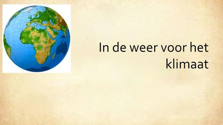 In de weer voor het klimaat. https://www.youtube.com/watch?v=IM3- 87nKa6Y&feature=youtu.be.