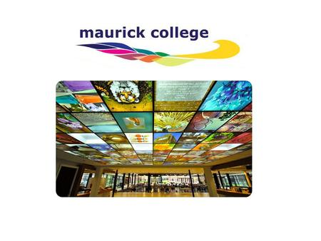 Presentatie Maurick College Daltononderwijs, it is no method, no system, it's an influence!