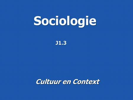 Sociologie Cultuur en Context J1.3. 03/3 college 1: vrijheid 18/3 college 2: gemeenschap 25/4 college 3: 'back to the sixties'? Sociologie.