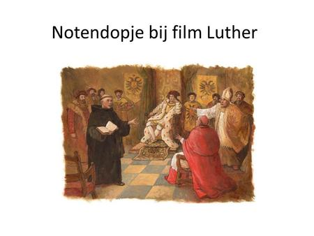 Notendopje bij film Luther