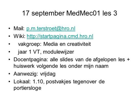 17 september MedMec01 les 3 Mail: Wiki:  vakgroep: Media.