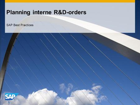 Planning interne R&D-orders SAP Best Practices. ©2011 SAP AG. All rights reserved.2 Doel, Voordelen en Belangrijke Processtappen Doel  In dit proces.