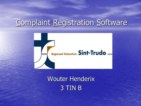 Complaint Registration Software Wouter Henderix 3 TIN B.