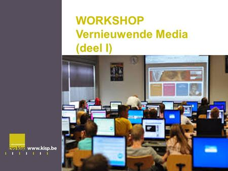Workshop evalueren Dcp1 WORKSHOP Vernieuwende Media (deel I)