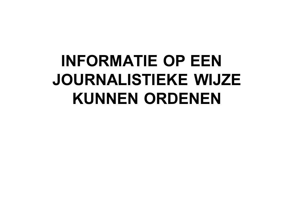 Informatie op een journalistieke wijze kunnen ordenen Kan vorm en inhoud afstemmen alumni werkgevers