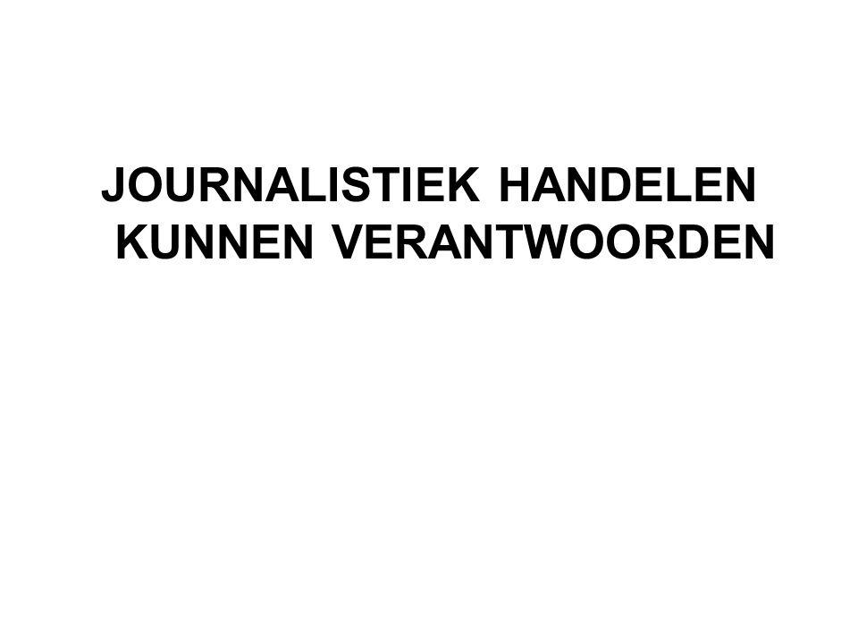 Journalistiek handelen kunnen verantwoorden Kan eigen werk kritisch evalueren alumniwerkgevers