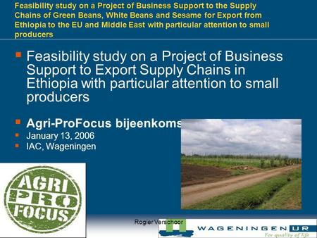 Feasibility study on a Project of Business Support to the Supply Chains of Green Beans, White Beans and Sesame for Export from Ethiopia to the EU and Middle.