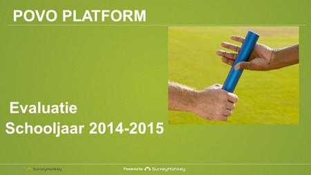 Powered by Evaluatie Schooljaar 2014-2015 POVO PLATFORM.