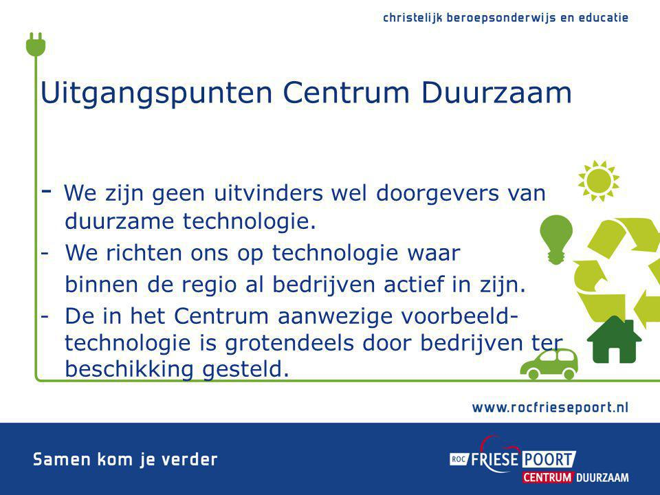 Samenwerking bedrijven-ROC Friese Poort -Onderwijs: gastdocentschap en advies -Praktijkprojecten+ innovatieprojecten -Beschikbaar stellen voorbeeldtechnologie -Events en wedstrijden -Lezingen