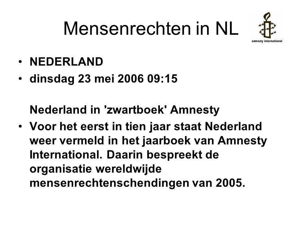 Mensenrechten in NL •Belangrijkste reden om Nederland te kapittelen, is de behandeling van asielzoekers en immigranten.