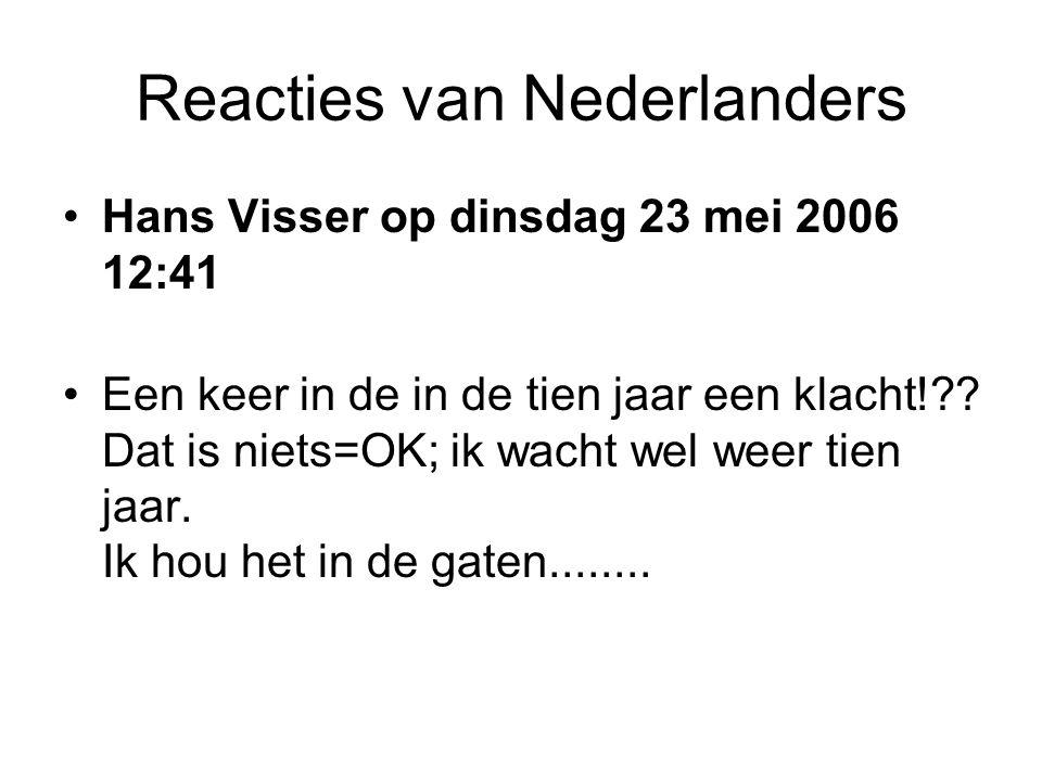 Reacties van Nederlanders •Peter Coolen op dinsdag 23 mei 2006 12:32 •Zelden ben ik het zo eens met de strekking van de Haagse politici zoals in deze kwestie.