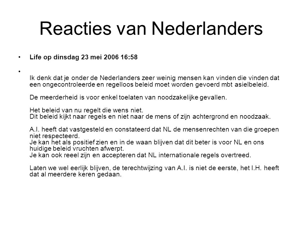 Reacties van Nederlanders •eddie op dinsdag 23 mei 2006 10:33 •is er dan toch nog hoop voor Nederland?