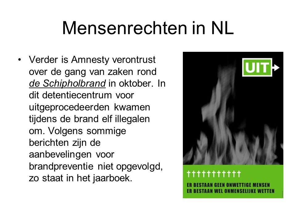 Mensenrechten in NL •Antiterrorismewetgeving Ook de strengere antiterrorismewetgeving in ons land is reden voor de Nederlandse vermelding in het jaarboek.
