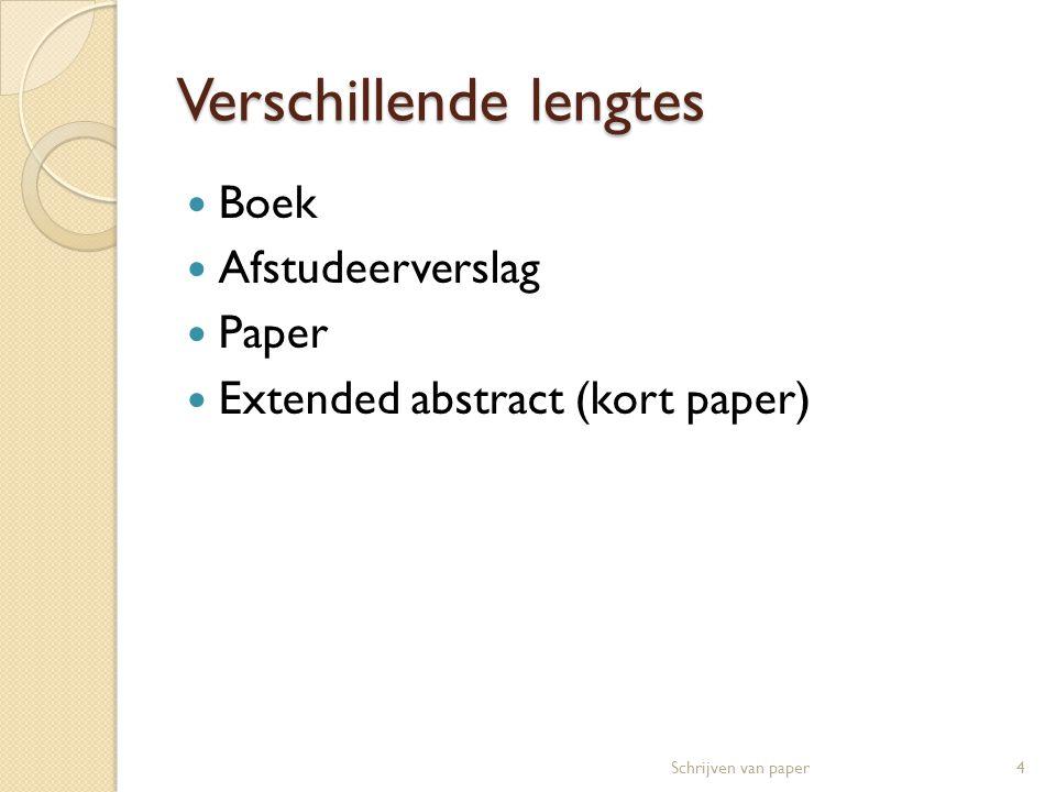 Doel van paper  Overbrengen van idee  Rapportage van experimenten  Doel: voor lezer.