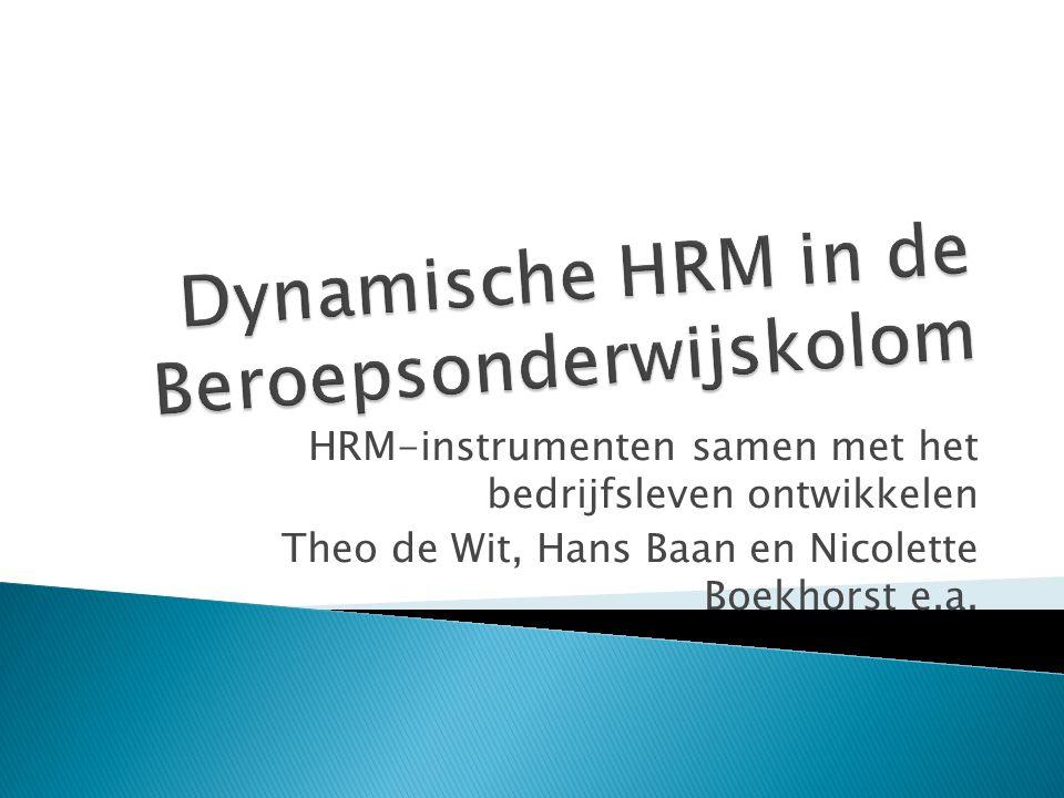  Alliantie,  Quadraam  ROC –Nijmegen  Graafschap College  Aeresgroep  AOC-Oost en Metzo  HAN  Bij (onderwijs)innovaties is rol en positie HRM doorslaggevend.